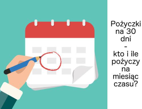 Pożyczki na 30 dni – ranking 2021 – gdzie pożyczyć gotówkę na miesiąc?