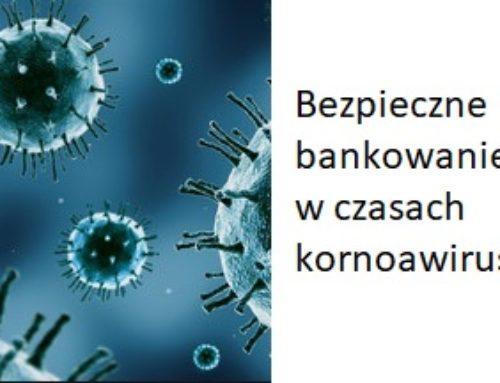 Bezpieczne bankowanie w czasach koronawirusa